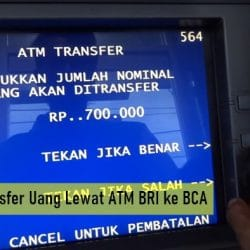 Cara Transfer Uang Lewat ATM BRI ke BCA