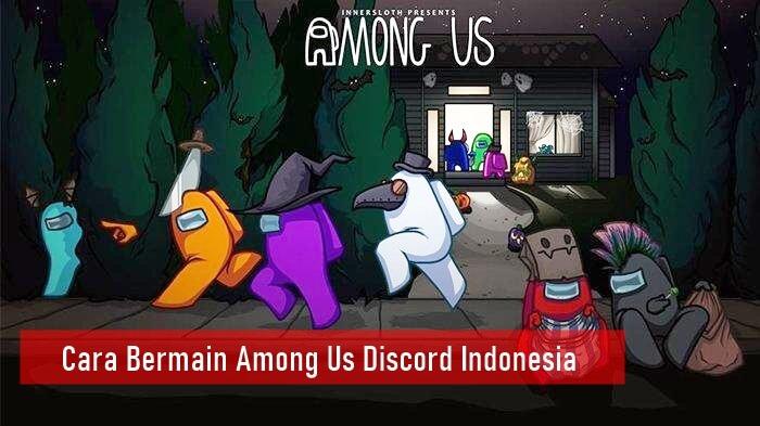 Cara Bermain Among Us Discord Indonesia